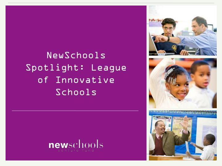 NewSchools Spotlight: League of Innovative Schools