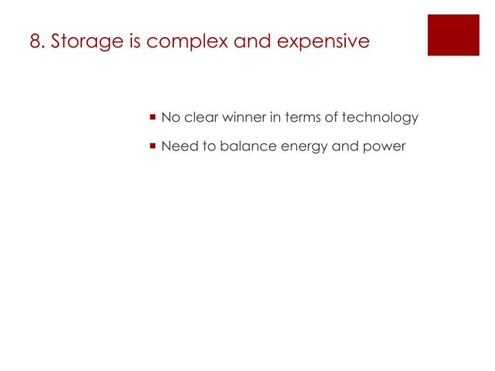 8. Storage is complex and expensive
