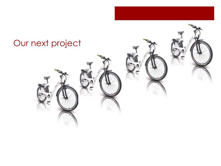 Our next project