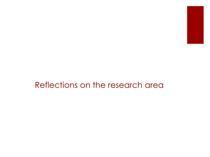 Reflections on the research area