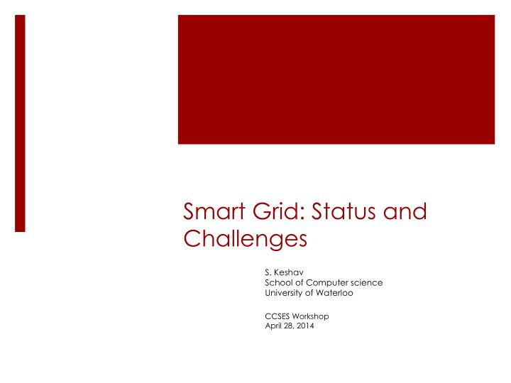 Smart grid status and challenges