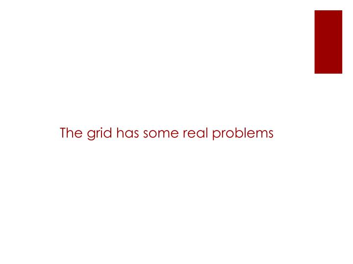 The grid has some real problems