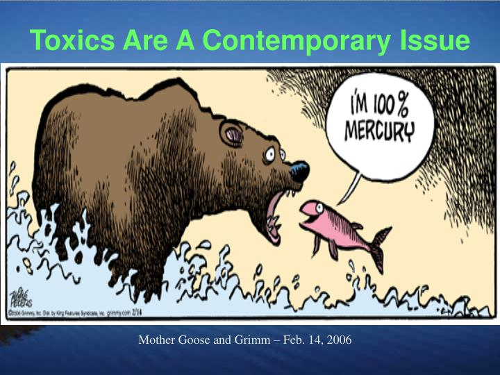 Toxics Are A Contemporary Issue