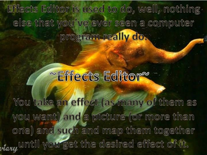 Effects Editor is used