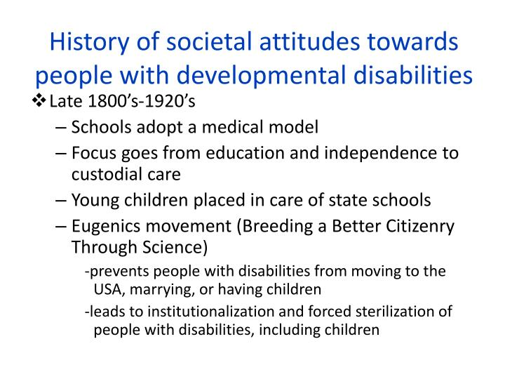 History of societal attitudes towards people with developmental disabilities