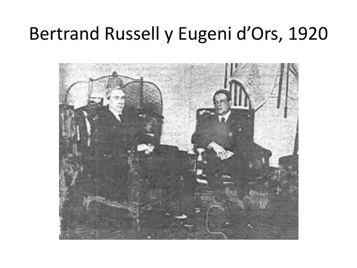 Bertrand russell y eugeni d ors 1920