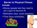 barrier to physical fitness