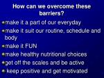 how can we overcome these barriers