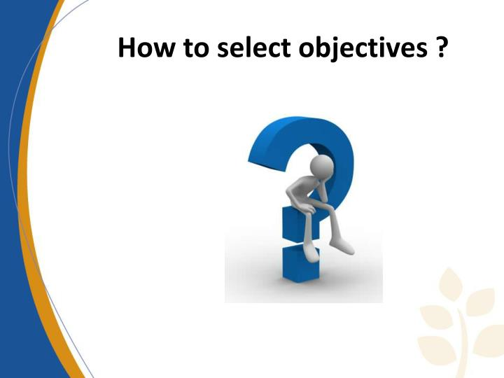 How to select objectives ?