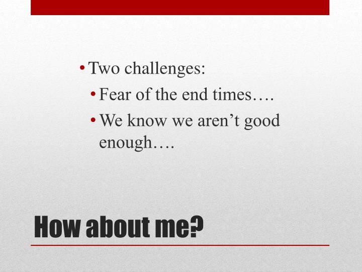 Two challenges: