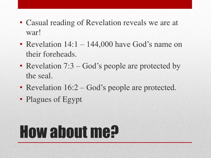 Casual reading of Revelation reveals we are at war!