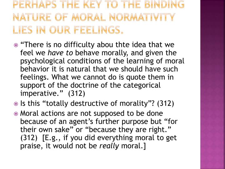 Perhaps the key to the binding nature of moral normativity lies in our feelings.