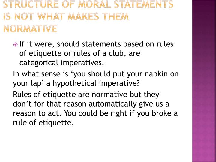 structure of moral statements is not what makes them normative