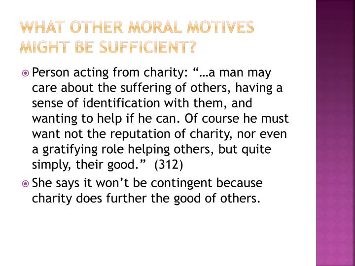 What other moral motives might be sufficient?