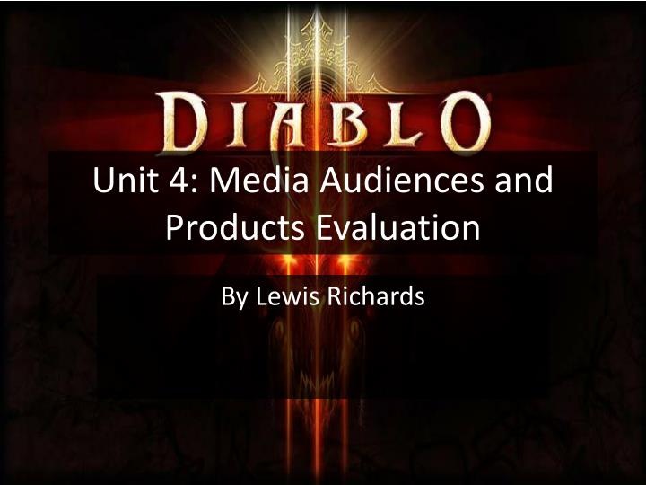 Unit 4 media audiences and products evaluation