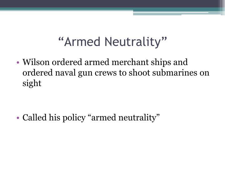 """Armed Neutrality"""
