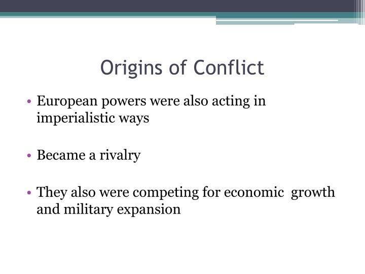 Origins of Conflict