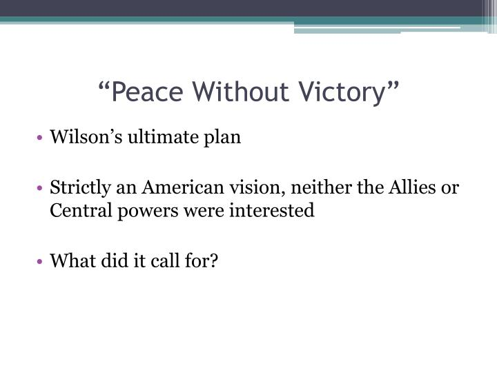 """""""Peace Without Victory"""""""
