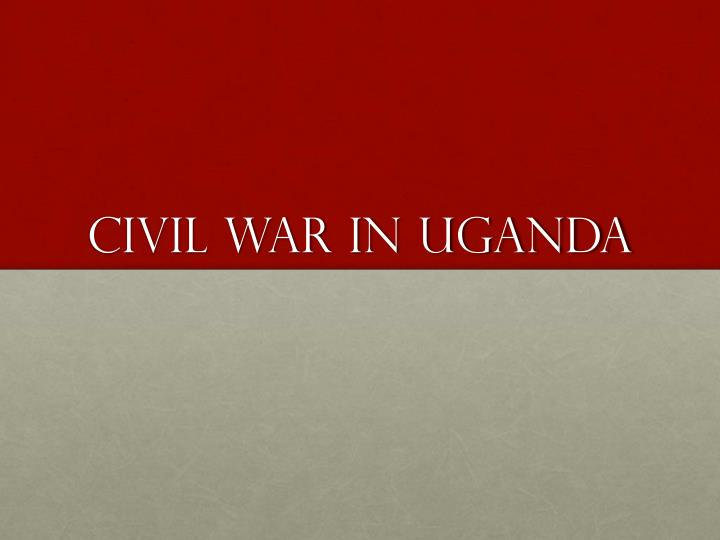 Civil war in uganda