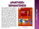 apartheid separateness
