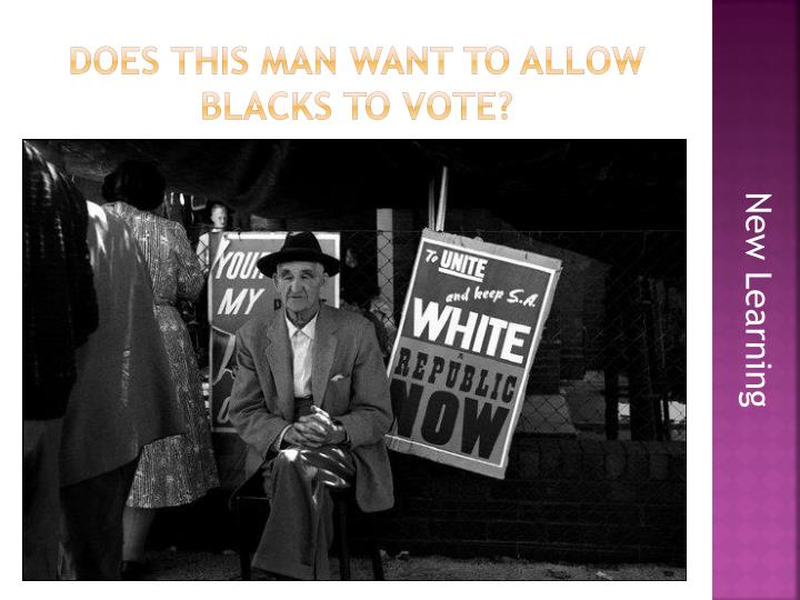 Does this Man want to allow Blacks to vote?