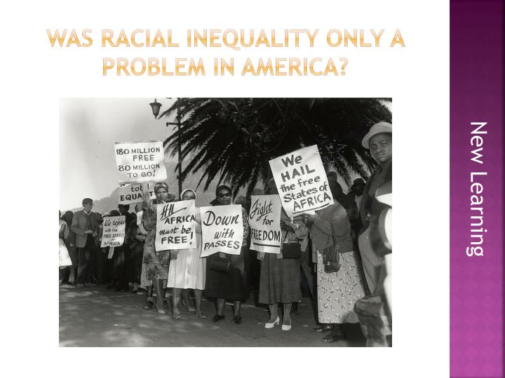 Was racial inequality only a problem in America?