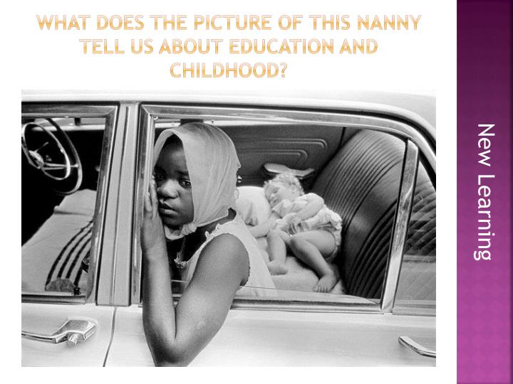What Does the picture of this nanny tell us about education and Childhood?