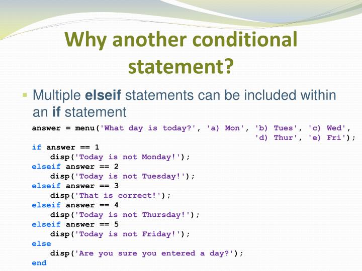 Why another conditional statement?