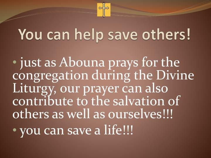 You can help save others!