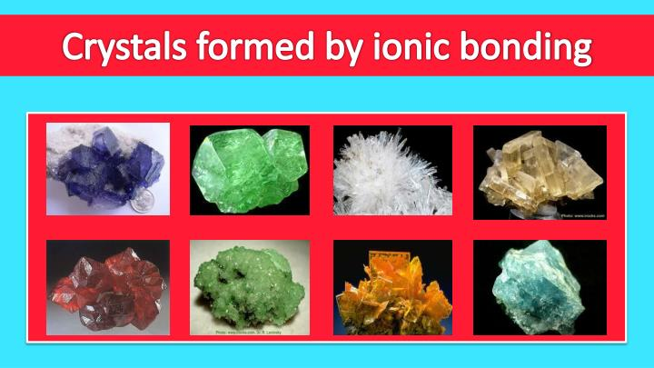 Crystals formed by ionic bonding