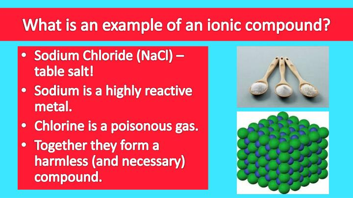 What is an example of an ionic compound?