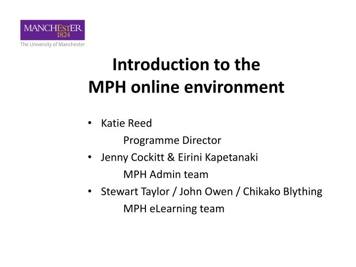 Introduction to the mph online environment