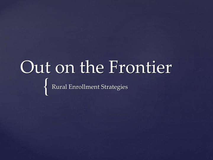 Out on the Frontier