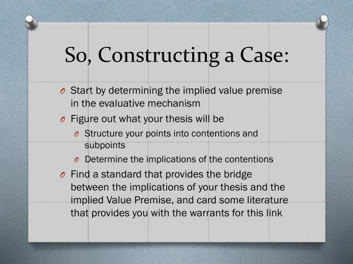So, Constructing a Case: