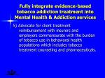 fully integrate evidence based tobacco addiction treatment into mental health addiction services2
