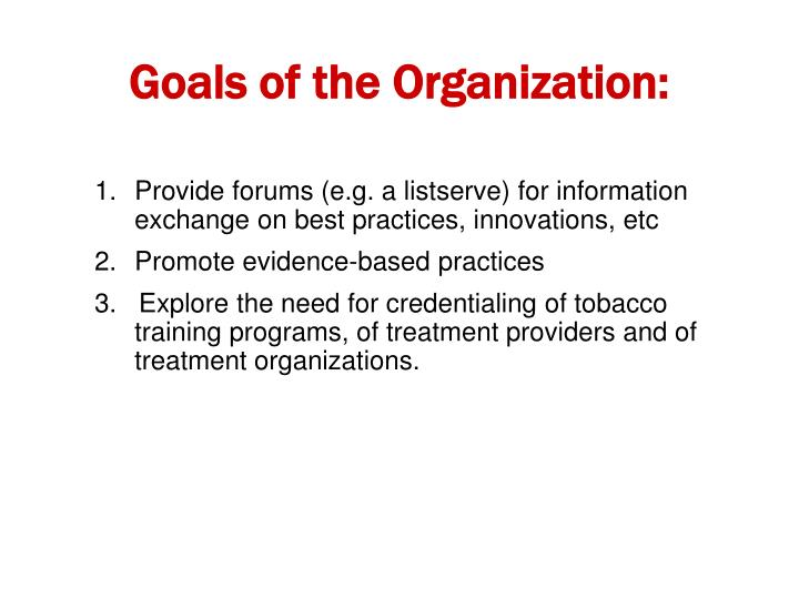 Goals of the Organization: