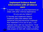 implement evidence based interventions with all tobacco users