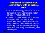 implement evidence based interventions with all tobacco users2