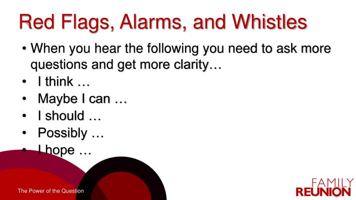 Red Flags, Alarms, and Whistles