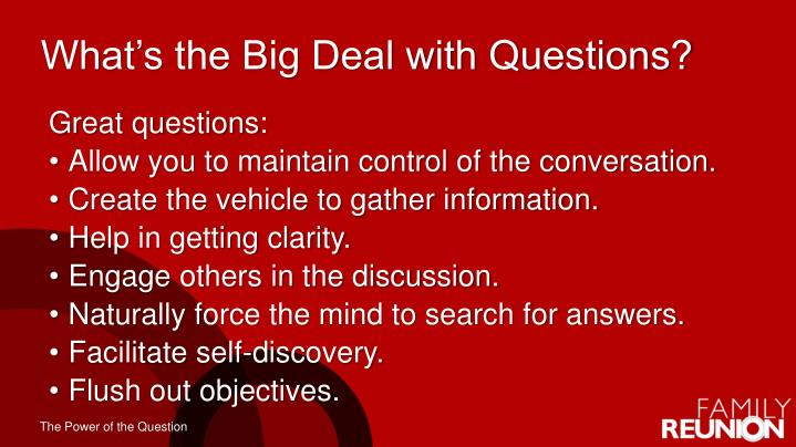 What's the Big Deal with Questions?