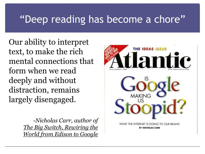 """""""Deep reading has become a chore"""""""