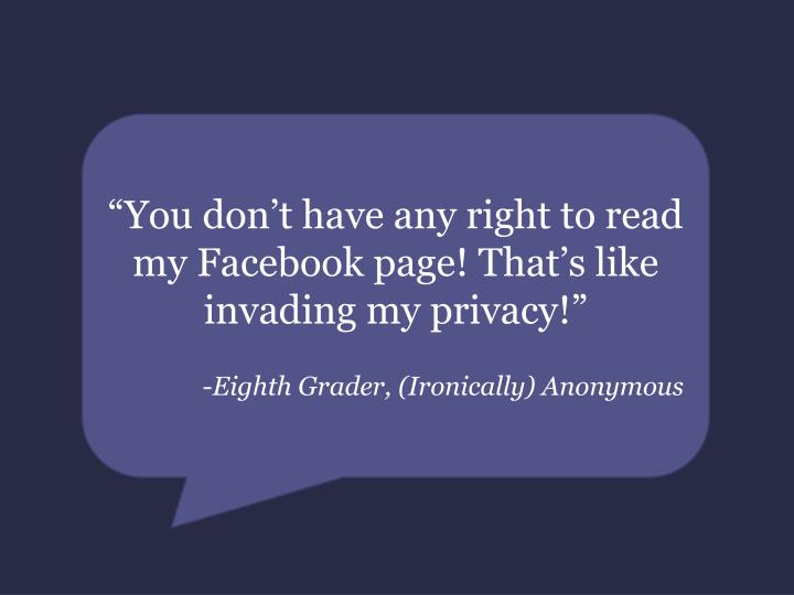 """""""You don't have any right to read my"""