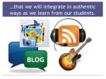 that we will integrate in authentic ways as we learn from our students