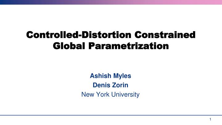controlled distortion constrained global parametrization