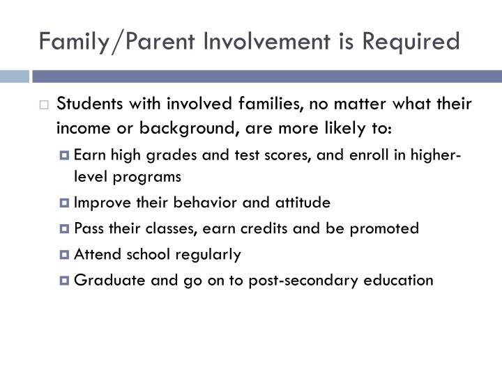 Family/Parent Involvement is Required