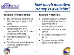 how much incentive money is available