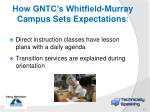 how gntc s whitfield murray campus sets expectations2