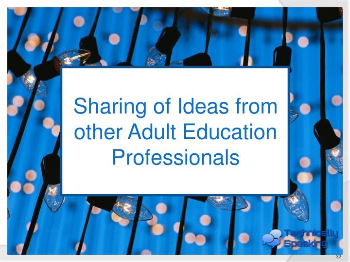 Sharing of Ideas from other Adult Education Professionals