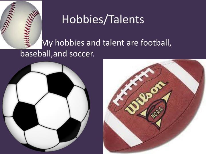 Hobbies/Talents