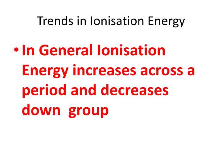Trends in Ionisation Energy